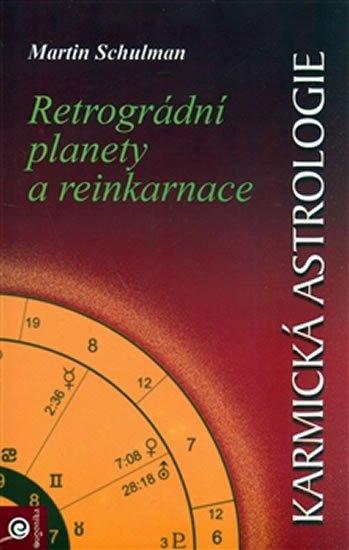 Schulman Martin: Karmická astrologie 2. - Retrográdní planety a reinkarnace