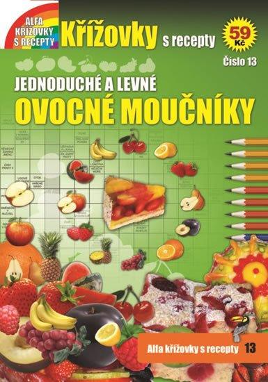 neuveden: Křížovky s recepty 13 - Jednoduché a levné ovocné moučníky