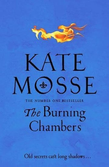 Mosse Kate: The Burning Chambers