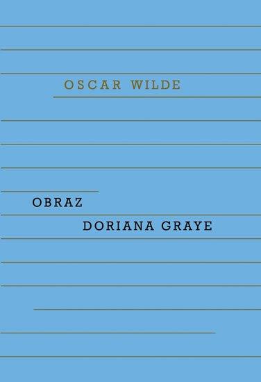 Wilde Oscar: Obraz Doriana Graye