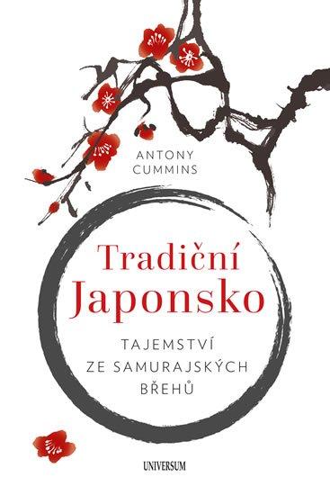 Cummins Antony: Tradiční Japonsko – Tajemství ze samurajských břehů