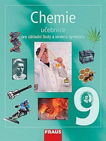 kolektiv autorů: Chemie 9 pro ZŠ a víceletá gymnázia - Učebnice