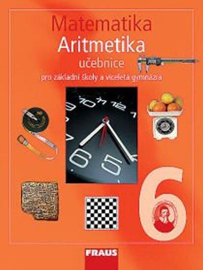 kolektiv autorů: Matematika 6 s nadhledem pro ZŠ a VG - Aritmetika - Učebnice