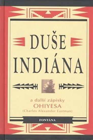 Eastman Charles Alexander: Duše indiána a další zápisky Ohiyesa