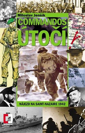 Jenšík Miloslav: Commandos útočí - Nájezd na Saint-Nazaire 1942