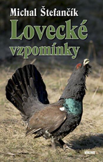 Štefančík Michal: Lovecké vzpomínky