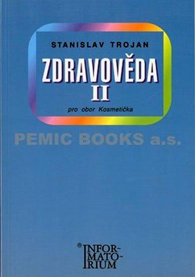 Trojan Stanislav: Zdravověda II - Pro 2 ročník UO Kosmetička