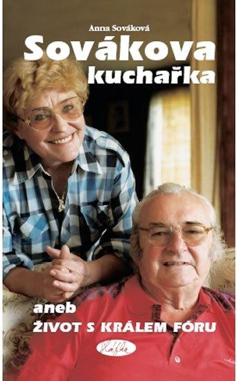 Sováková Anna: Sovákova kuchařka aneb Život s králem fóru