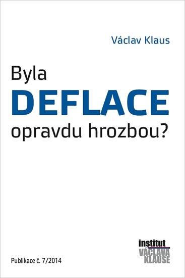 Klaus Václav: Byla deflace opravdu hrozbou?