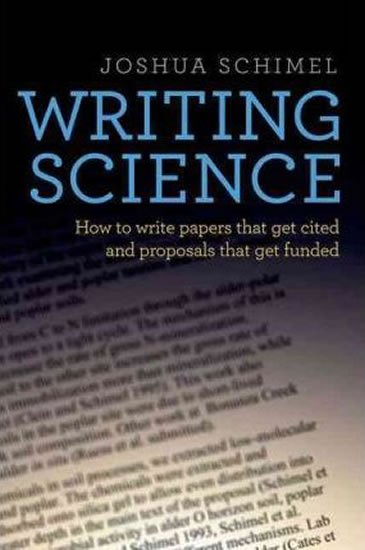 Schimel Joshua: Writing Science : How to Write Papers That Get Cited and Proposals That Get