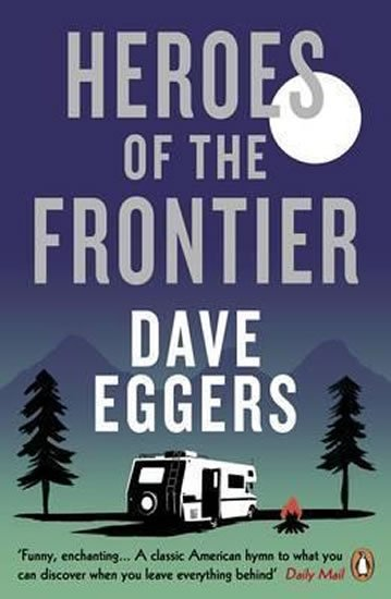 Eggers Dave: Heroes Of the Frontier
