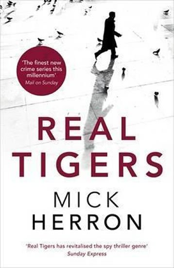 Herron Mick: Real Tigers : Jackson Lamb Thriller 3