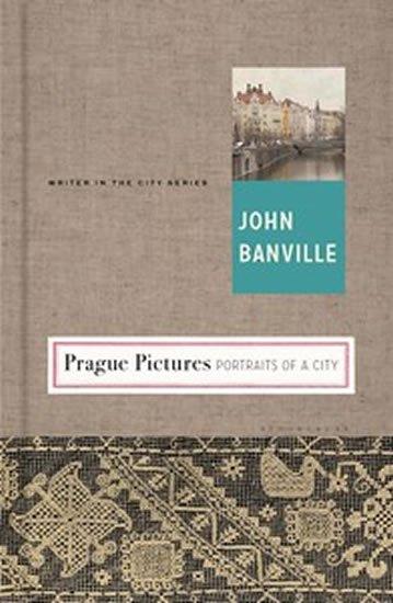 Banville John: Prague Pictures