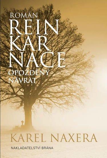 Naxera Karel: Reinkarnace - Opožděný návrat