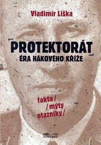 Liška Vladimír: Protektorát - Éra hákového kříže