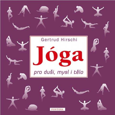Hirschi Gertrud: Jóga pro duši, mysl i tělo