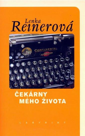 Reinerová Lenka: Čekárny mého života