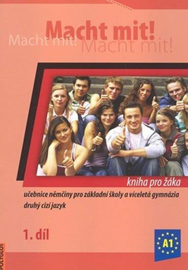 Jankásková Miluše,Dusilová Doris,Schneider Mark,Krüger Jens,: Macht Mit 1 kniha pro žáka