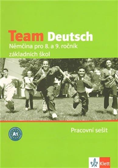 kolektiv: Team Deutsch - Němčina pro 8. a 9. ročník ZŠ - Pracovní sešti