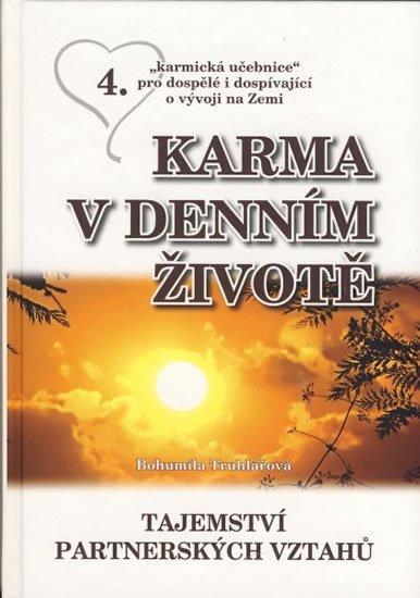 Truhlářová Bohumila: Karma v denním životě 4 - Tajemství partnerských vztahů