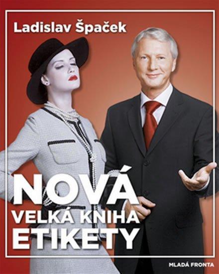 Špaček Ladislav: Nová velká kniha etikety