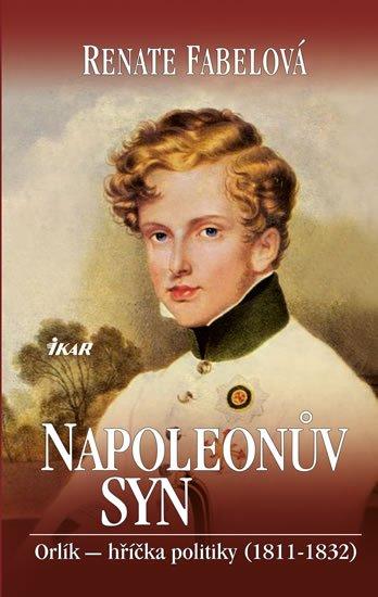 Fabelová Renate: Napoleonův syn