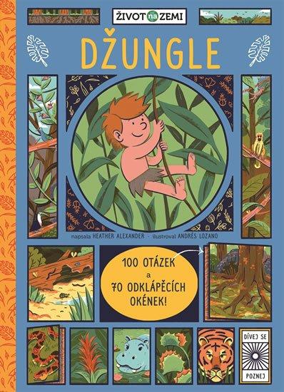 neuveden: Život na Zemi: Džungle - 100 otázek a 70 odklápěcích okének!