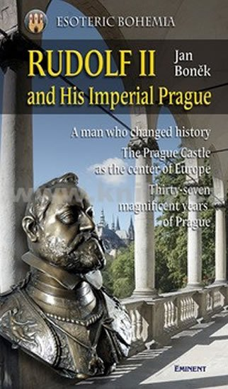Boněk Jan: Rudolf II and His Imperial Prague