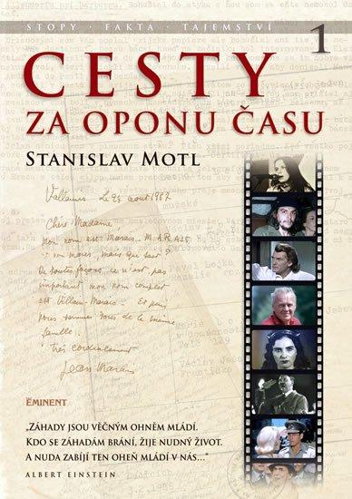 Motl Stanislav: Cesty za oponu času - Stopy, fakta, tajemství…