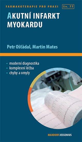 Ošťádal Petr, Mates Martin: Akutní infarkt myokardu