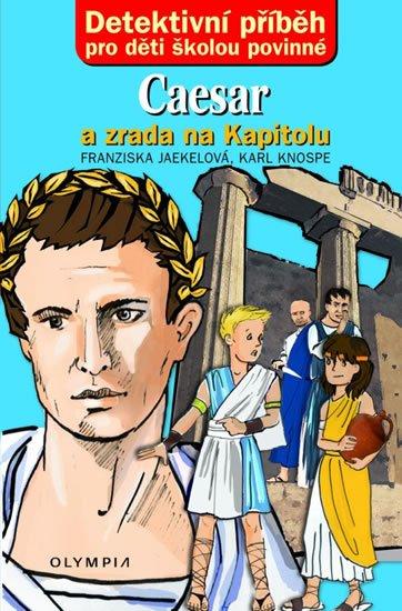 Jaekelová Franziska, Knospe Karl: Caesar a zrada na Kapitolu