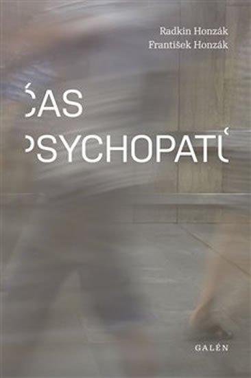 Honzák Radkin, Honzák František,: Čas psychopatů