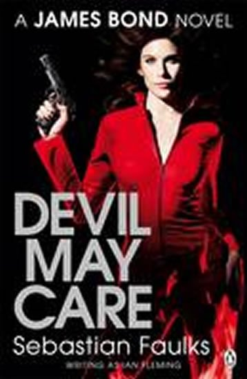 Faulks Sebastian: Devil May Care