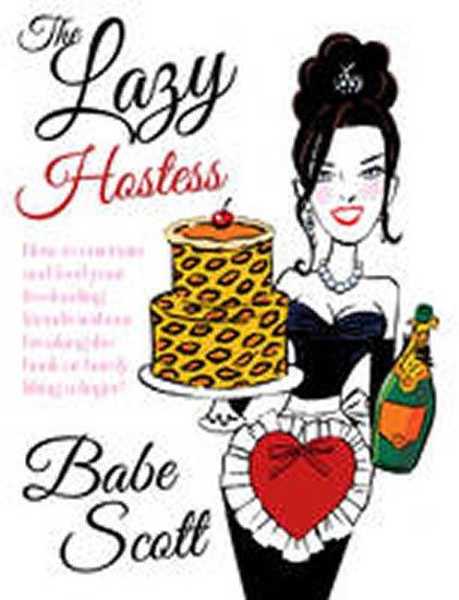 Scott Babe: The Lazy Hostess