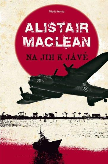 MacLean Alistair: Na jih k Jávě