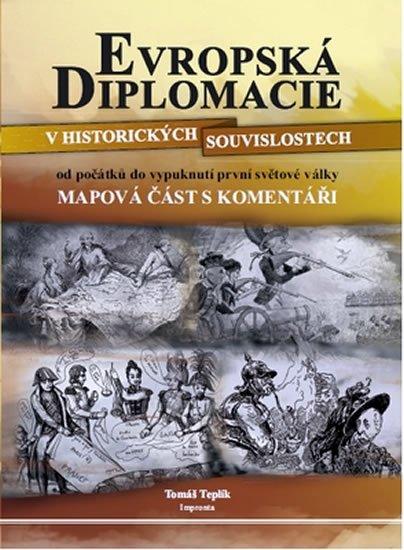 Teplík Tomáš: Evropská diplomacie v historických souvislostech od počátků do vypuknutí pr