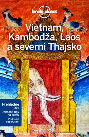 neuveden: Vietnam, Kambodža, Laos a severní Thajsko - Lonely Planet