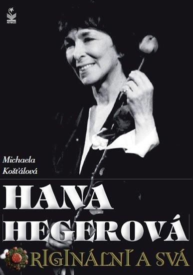Košťálová Michaela: Hana Hegerová, originální a svá