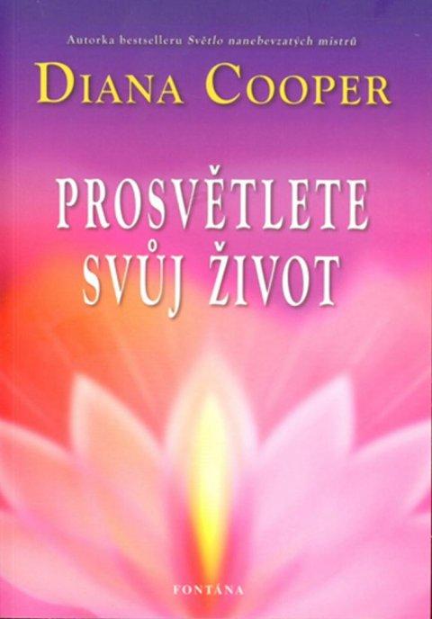 Cooper Diana: Prosvětlete svůj život
