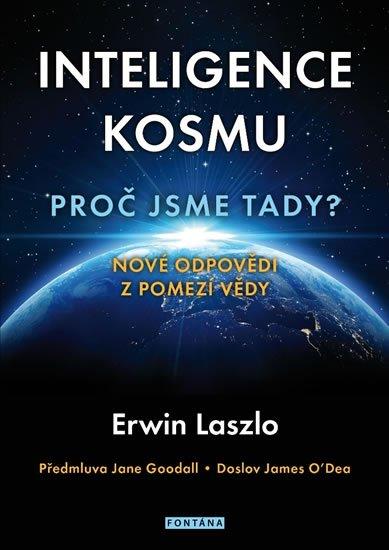 Laszlo Ervin: Inteligence kosmu - Proč jsme tady?