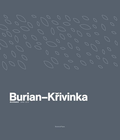 neuveden: Burian-Křivinka: Architekti 2009-2019