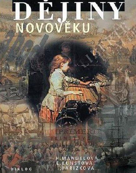 Mandelová H., Kunstová E., Pařízková I.,: Dějiny novověku