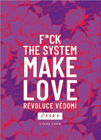 Laga Liana: Revoluce vědomí - F*ck the System. Make Love