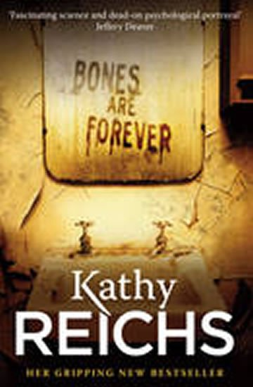 Reichs Kathy: Bones are Forever