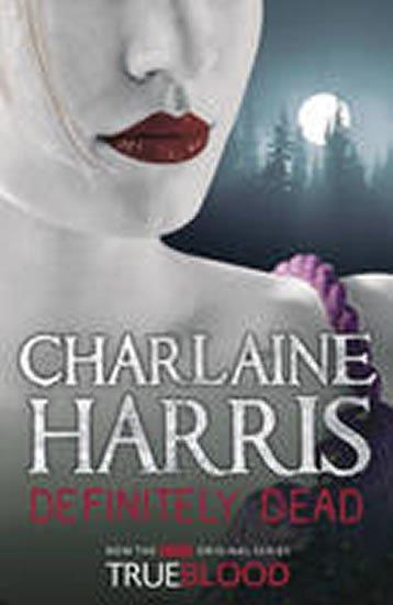 Harris Charlaine: Definitely Dead