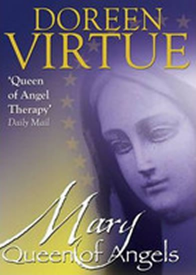 Virtue Doreen: Mary, Queen of Angels