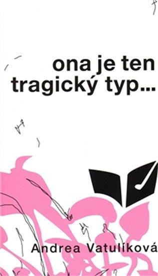Vatulíková Andrea: Ona je ten tragický typ