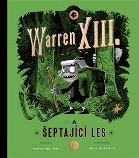 del Rio Tania: Warren XIII. a šeptající les