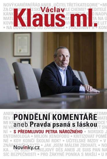 Klaus Václav: Pondělní komentáře aneb Pravda psaná s láskou s předmluvou Petra Nárožného