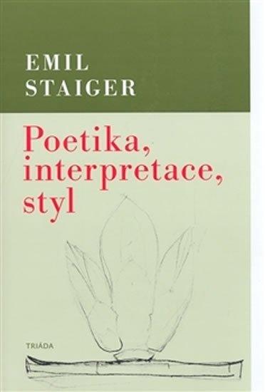 Staiger Emil: Poetika, interpretace, styl